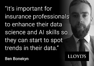 It's important for insurance professionals to enhance their data science and AI skills so they can start to spot trends in their data. Ben Bonekyn.